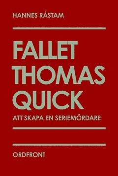 bokomslag Fallet Thomas Quick : att skapa en seriemördare