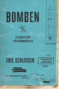 bokomslag Bomben : ett knapptryck från kärnvapenkrig