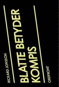 bokomslag Blatte betyder kompis : om maskulinitet och språk i en högstadieskola