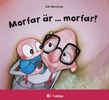 bokomslag Morfar är... morfar!