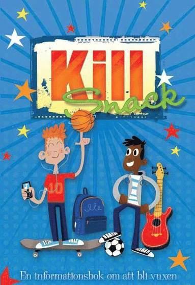 bokomslag Killsnack : en informationsbok om att bli vuxen