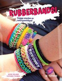 bokomslag Rubberbands! : snygga smycken av coola gummiband