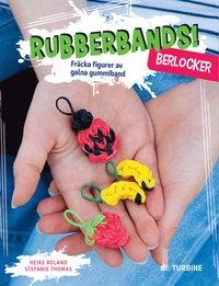 bokomslag Rubberbands! - berlocker : fräcka figurer av galna gummiband