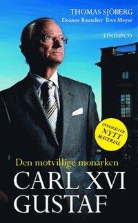 bokomslag Carl XVI Gustaf : den motvillige monarken