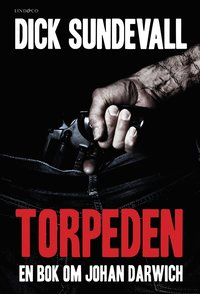 bokomslag Torpeden : en bok om Johan Darwich