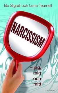 bokomslag Narcissism : jag, mig och mitt