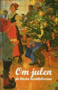 bokomslag Om julen - de bästa berättelserna (förkortad nyutgåva)