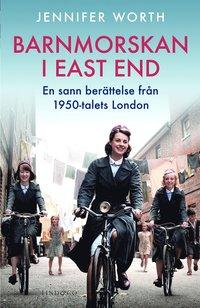 bokomslag Barnmorskan i East End : en sann berättelse från 1950-talets London