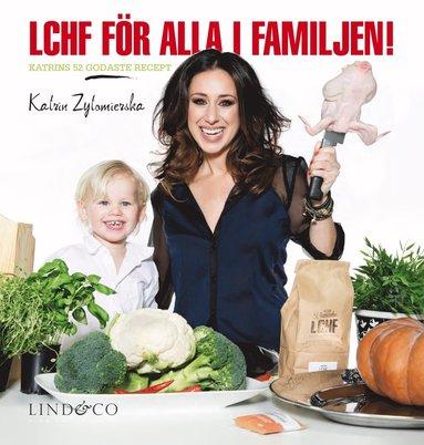 bokomslag LCHF för alla i familjen! : Katrins 52 godaste recept