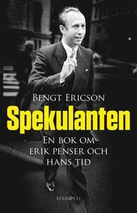 bokomslag Spekulanten : en bok om Erik Penser och hans tid
