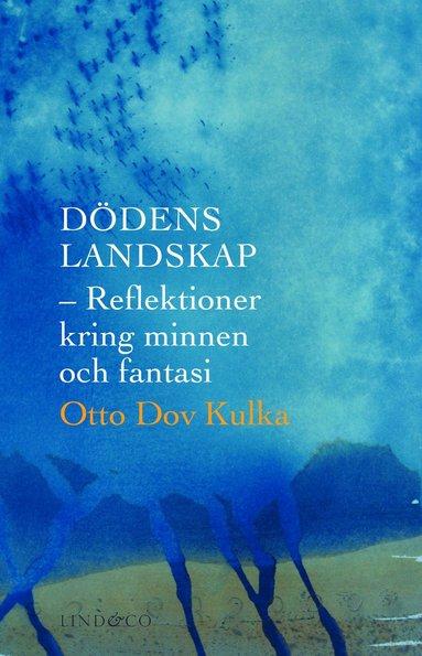 bokomslag Dödens landskap : reflektioner kring minnen och fantasi
