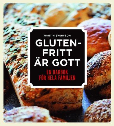bokomslag Glutenfritt är gott : en bakbok för hela familjen