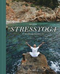 bokomslag Stressyoga : ta kontrollen över ditt liv