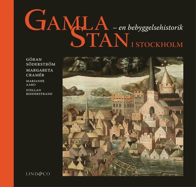 bokomslag Gamla Stan i Stockholm : en bebyggelsehistorik