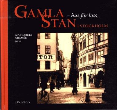 bokomslag Gamla Stan i Stockholm : Hus för hus