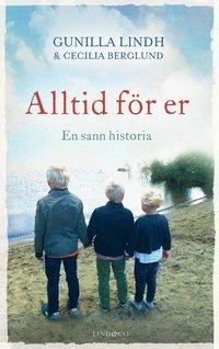 bokomslag Alltid för er : en sann historia