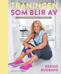 bokomslag Träningen som blir av : få ihop träningspusslet i vardagen