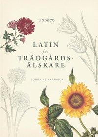 bokomslag Latin för trädgårdsälskare