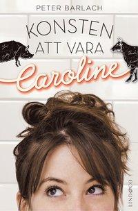 bokomslag Konsten att vara Caroline