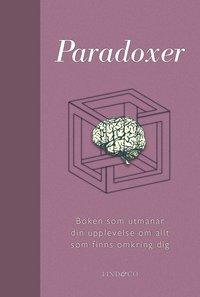 bokomslag Paradoxer : boken som utmanar din upplevelse av allt som finns omkring dig