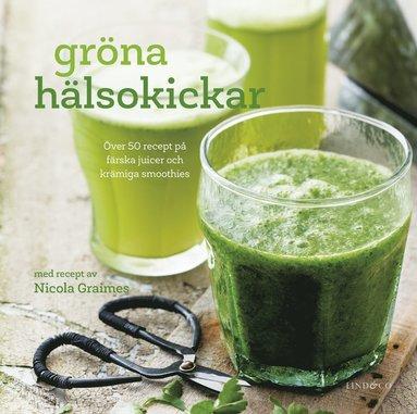 bokomslag Gröna hälsokickar : över 50 recept på färska juicer och krämiga smoothies