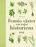 bokomslag Femtio växter som ändrat historiens gång