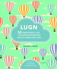 Lugn : 50 mindfulness- och avslappningsövningar för att komma ner i varv