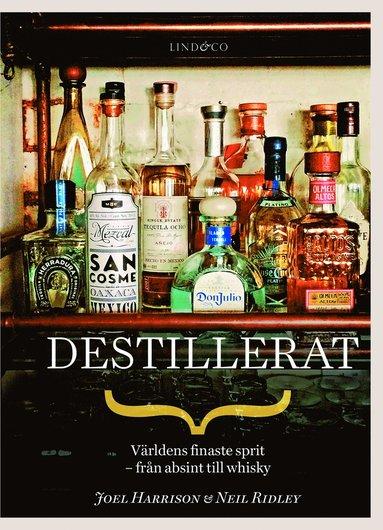 bokomslag Destillerat : världens finaste sprit - från absint till whisky