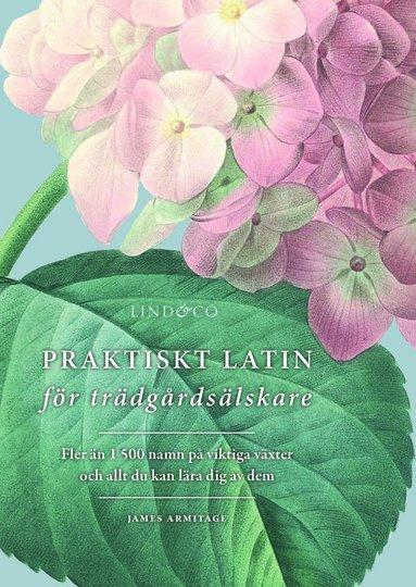 bokomslag Praktiskt latin för trädgårdsälskare