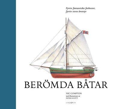 bokomslag Berömda båtar : fyrtio fantastiska farkoster, fyrtio stora äventyr