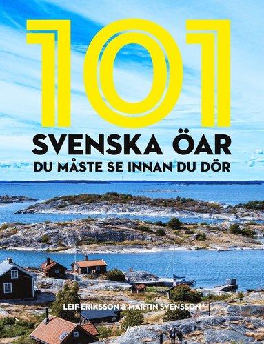bokomslag 101 svenska öar du måste se innan du dör