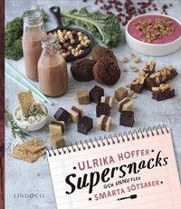 bokomslag Supersnacks och fler smarta sötsaker