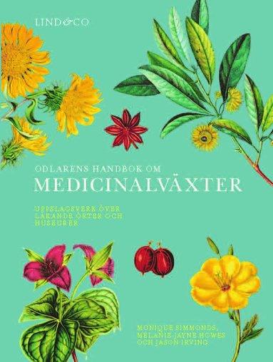 bokomslag Odlarens handbok om medicinalväxter : uppslagsverk över läkande örter och huskurer