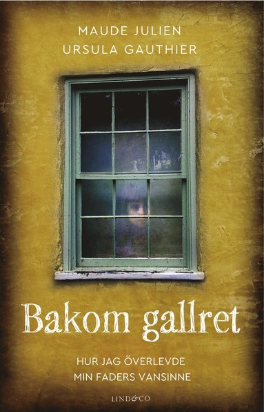 bokomslag Bakom gallret : hur jag överlevde min faders vansinne