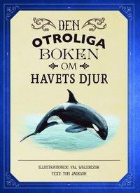 bokomslag Den otroliga boken om havets djur