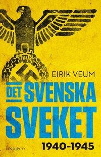 bokomslag Det svenska sveket 1940-1945