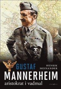 bokomslag Gustaf Mannerheim : aristokrat i vadmal