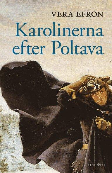 bokomslag Karolinerna efter Poltava