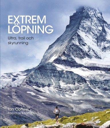 bokomslag Extrem löpning : ultra, trail och skyrunning