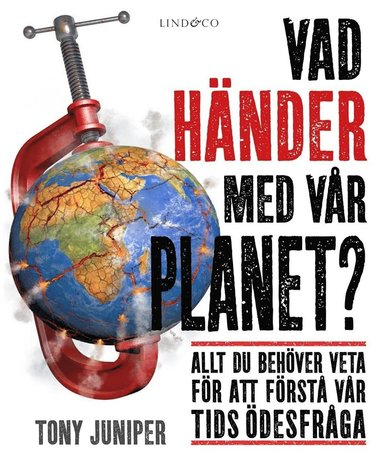 bokomslag Vad händer med vår planet? : allt du behöver veta för att förstå vår tids öde