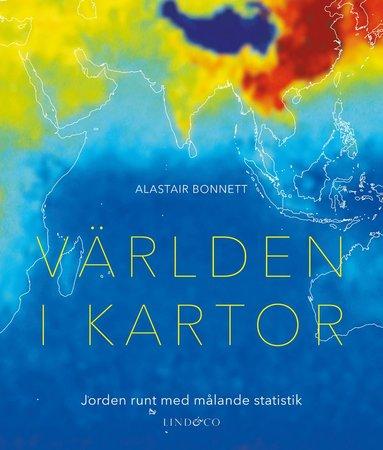 bokomslag Världen i kartor : jorden runt med målande statistik