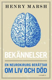 bokomslag Bekännelser : en neurokirurg berättar om liv och död