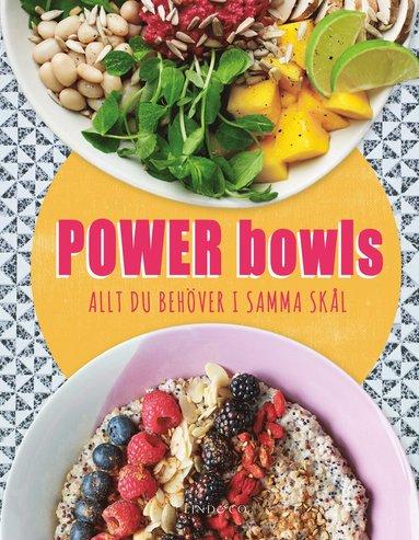 bokomslag Power bowls : allt du behöver i samma skål