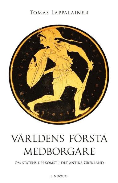 bokomslag Världens första medborgare : om statens uppkomst i det antika Grekland