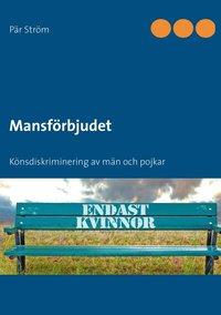 bokomslag Mansförbjudet : könsdiskriminering av män och pojkar