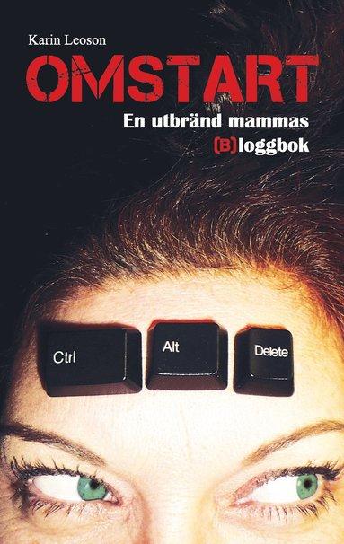 bokomslag Omstart : en utbränd mammas (b)loggbok