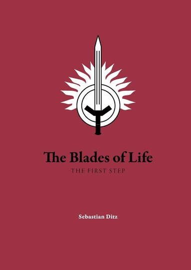 bokomslag The blades of life : the first step