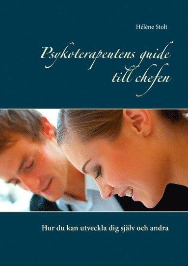 bokomslag Psykoterapeutens guide till chefen : hur du kan utveckla dig själv och andra