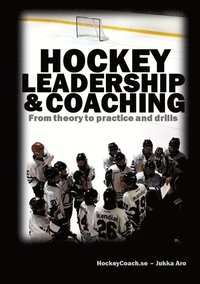 bokomslag Hockey leadership and coaching : from theory to practice and drills