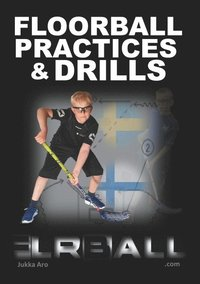 bokomslag Floorball Practices and Drills : From Sweden and Finland